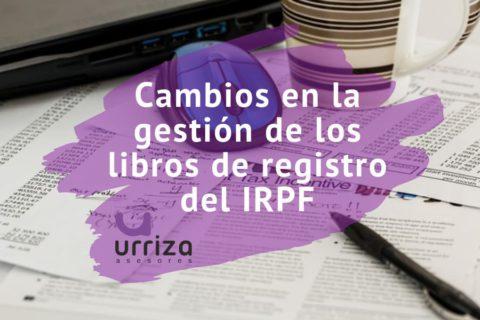 Cambios en la gestión de los libros registro del IRPF